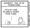 Dilbert: My Job to Spraypaint This Turd